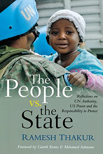 9789280812077: The People vs. The State: Reflections on UN Authority, US Power and the Responsibility to Protect