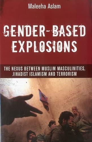 Gender-based Explosions: The Nexus between Muslim Masculinities, Jihadist Islamism and Terrorism: ...