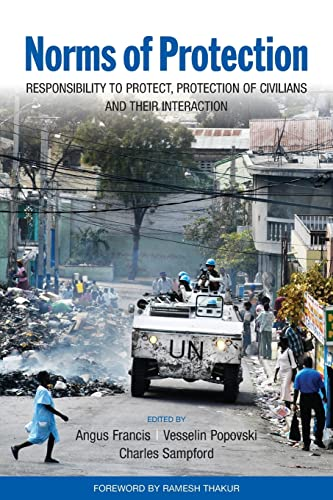 9789280812183: Norms of Protections: Responsibility to Protect, Protection of Civilians and Their Interaction