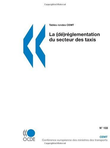 Tables Rondes Cemt La (D)-Rglementation Du Secteur Des Taxis: OECD Organisation for Economic ...