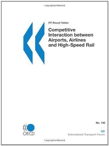 Itf Round Tables Competitive Interaction Between Airports, Airlines and High-Speed Rail: OECD ...
