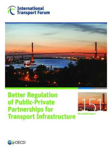 Better Regulation of Public-private Partnerships for Transport Infrastructure: OECD Organisation ...