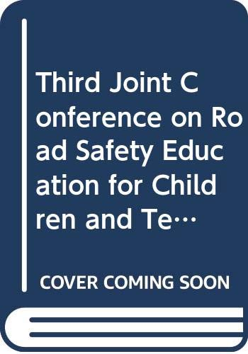 Third Joint Conference on Road Safety Education
