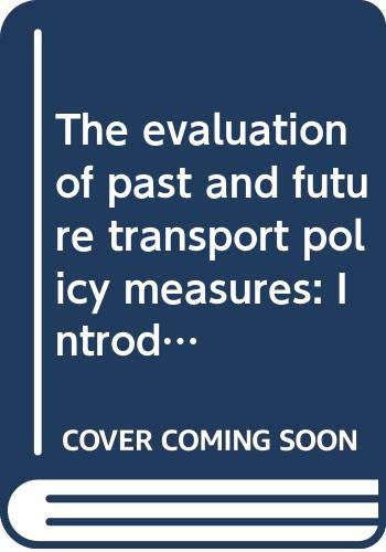 9789282111055: The evaluation of past and future transport policy measures: Introductory report and summary of discussions