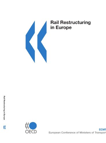 Rail Restructuring in Europe: OECD Organisation for Economic Co-operation and Development