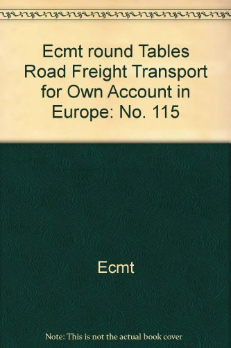 Ecmt round Tables Road Freight Transport for Own Account in Europe: No. 115: European Conference of...