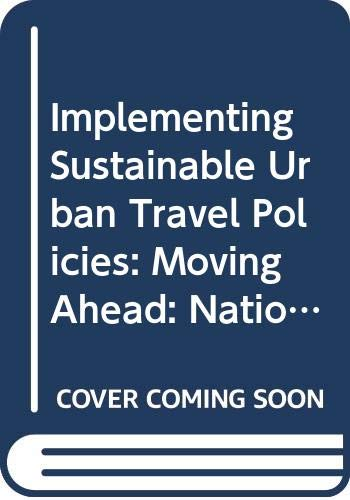 9789282123256: Implementing Sustainable Urban Travel Policies: Moving Ahead: National Policies To Promote Cycling