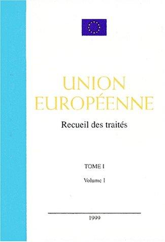 9789282416624: RECUEIL DES TRAITES UNION EUROPEENNE. Tome 1, volume 1
