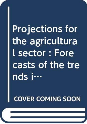 Projections for the agricultural sector: Forecasts of