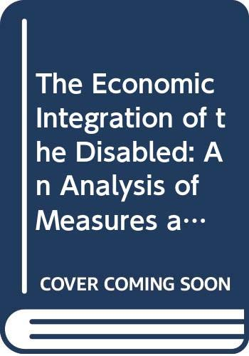 The Economic Integration of the Disabled: An: European Communities