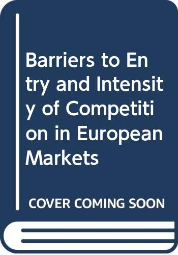 9789282596258: Barriers to Entry and Intensity of Competition in European Markets