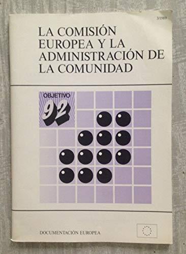9789282599037: LA COMISION EUROPEA Y LA ADMINISTRACION DE LA COMUNIDAD
