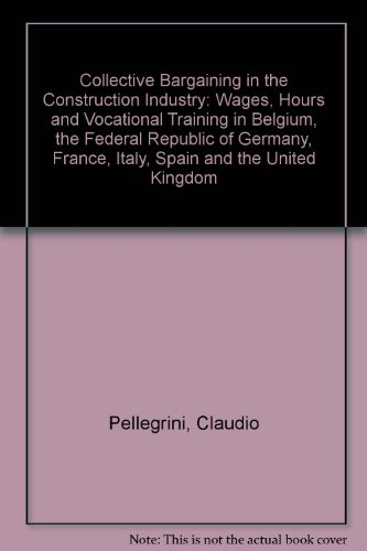 Collective Bargaining in the Construction Industry: Wages,: Claudio Pellegrini