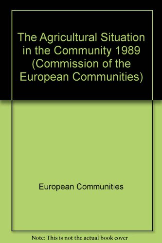 The Agricultural Situation in the Community 1989 (Commission of the European Communities)