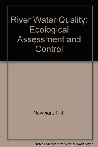 River Water Quality: Ecological Assessment and Control.: Newman, P.; Piavauz, M.; Sweeting, R.