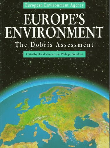 Europe's Environment: The Dobris Assessment (European Environment Agency): Stanners, David and...