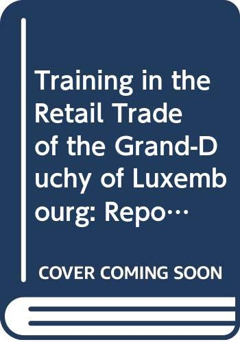 9789282674970: Training in the Retail Trade of the Grand-Duchy of Luxembourg: Report for the Force Programme (Retail Sector)