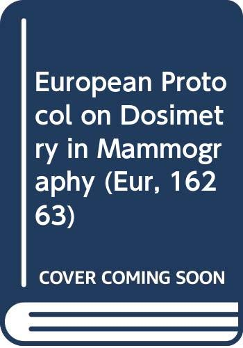 9789282772898: European Protocol on Dosimetry in Mammography (Eur, 16263)