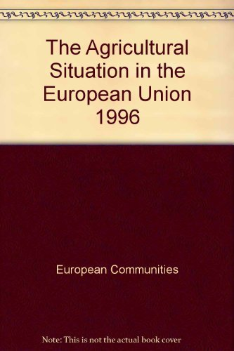 The Agricultural Situation in the European Union - Report 1996: European Commission Staff