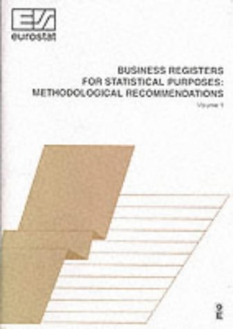 Business Registers for Statistical Purposes: Methodological Recommendations: European Communities