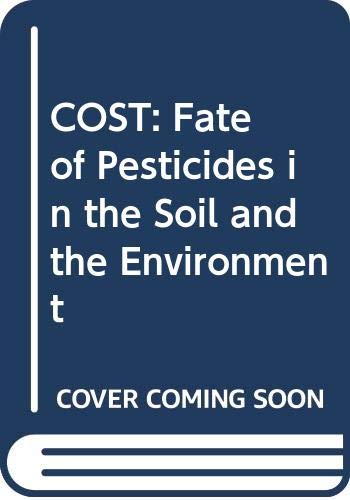 9789282798867: COST: Fate of Pesticides in the Soil and the Environment