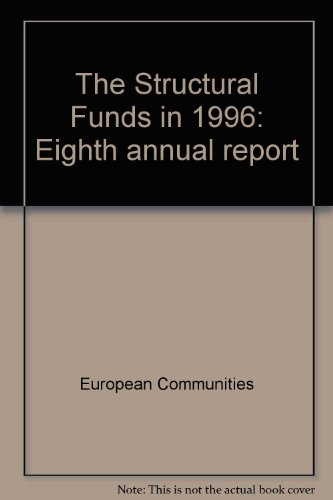 The Structural Funds in 1996: Eighth annual report (9789282817865) by European Communities; Communities, Office For Official Publications Of The European