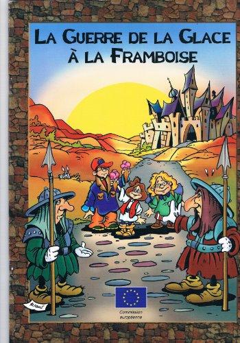 9789282823361: La guerre de la glace à la framboise : Bande dessinée sur une Europe pacifique sans frontières destinée aux jeunes
