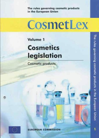 9789282885451: The Rules Governing Cosmetic Products in the European Union: Cosmetics Legislation; Cosmetic Products v. 1