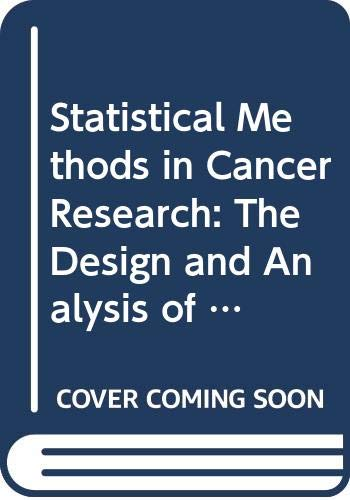Statistical Methods in Cancer Research: Volume III: J. J. Gart,
