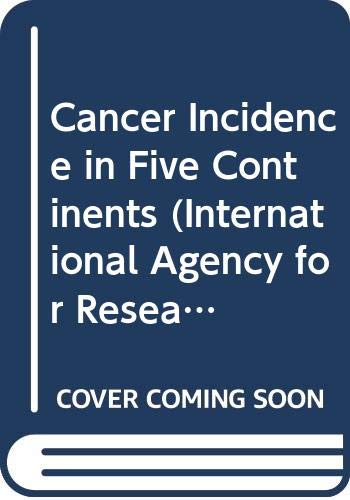 9789283211884: 005: Cancer Incidence in Five Continents: Volume V (International Agency for Research on Cancer Scientific Publications)