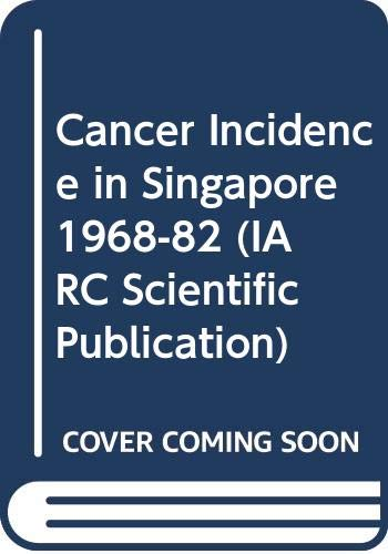 Trends in Cancer Incidence in Singapore, 1968-1982: Lee, H.P.; Day,