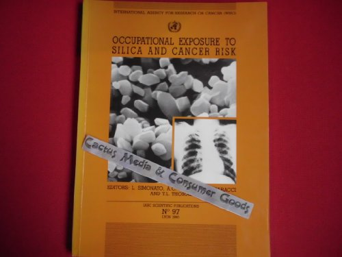 9789283211976: Occupational Exposure to Silica and Cancer Risk (Iarc Scientific Publication)