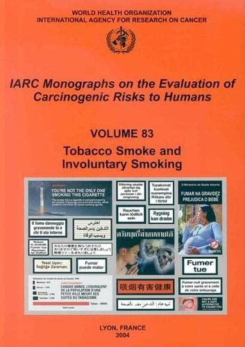 IARC Monographs. Volume 83 :Tobacco Smoke and Involuntary Smoking