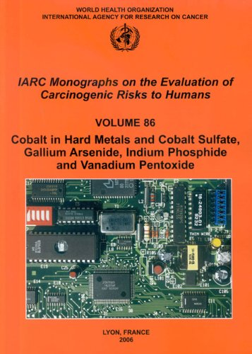 9789283212867: Cobalt in Hard-metals and Cobalt Sulfate, Gallium Arsenide, Indium Phosphide and Vanadium Pentoxide: IARC Monographs on the Evaluation of Carcinogenic ... evaluation of carcinogenic risks to humans)
