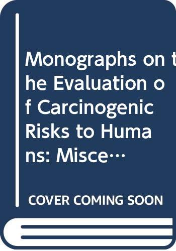 9789283215301: Monographs on the Evaluation of Carcinogenic Risks to Humans: Miscellaneous Pesticides v. 30