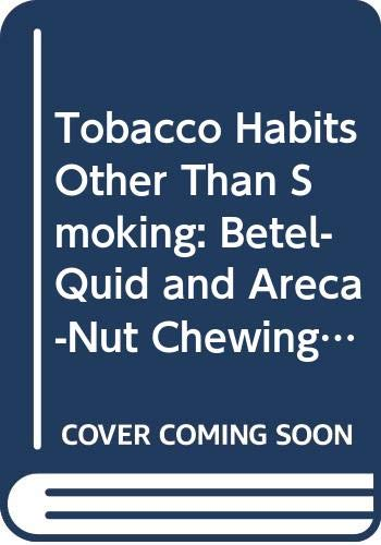 Tobacco Habits Other Than Smoking: Betel-Quid and Areca-Nut Chewing ; And Some Related Nitrosamines