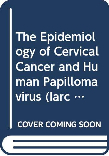 Epidemiology of Cervical Cancer and Human Papillomavirus: N. Munoz, F.
