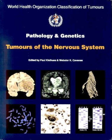 9789283224099: Pathology and Genetics of Tumours of the Nervous System (IARC WHO Classification of Tumours)