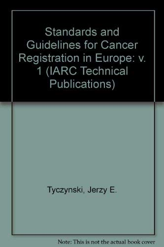 Standards And Guidelines for Cancer Registration in: Jerzy E. Tyczynski;