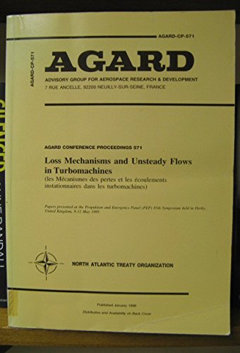 9789283600206: Loss mechanisms and unsteady flows in turbomachines: Papers presented at the Propulsion and Energetics Panel (PEP) 85th Symposium held in Derby, United Kingdom, 8-12 May 1995