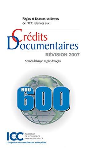 9789284200207: R�gles et usances uniformes de l'ICC relatives aux cr�dits documentaires : Edition bilingue anglais-fran�ais