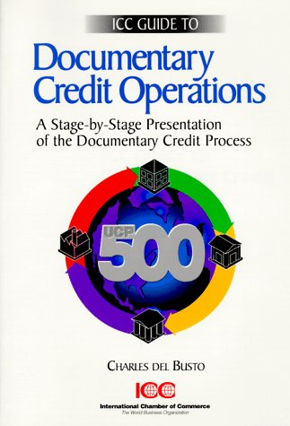 ICC Guide to ICC Documentary Credit Operations for the UCP: Del Busto, Charles