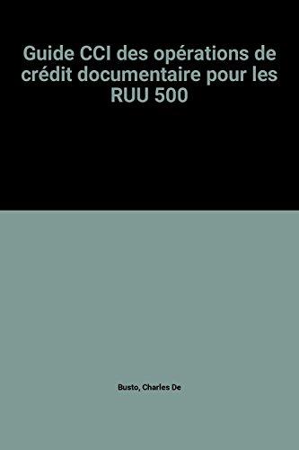 Guide Cci DES Operations De Credit Docum: Busto, Charles De