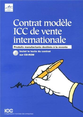 9789284222100: Contrat modèle ICC de vente internationale : Produits manufacturés destinés à la revente (1Cédérom)