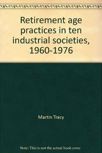 9789284310043: Retirement age practices in ten industrial societies, 1960-1976 (Studies and research - International Social Security Association ; no. 14)