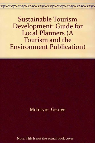 9789284400386: Sustainable Tourism Development: Guide for Local Planners (A Tourism and the Environment Publication)