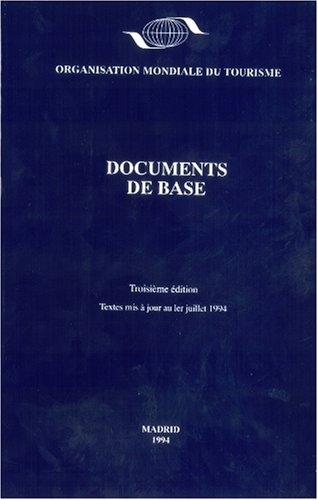 UNWTO Basic Documents - Documentos b?sicos de: World Tourism Organization