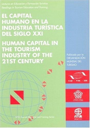 9789284402106: Human Capital in the Tourism Industry of the 21st Century (Contains papers in English and Spanish) (WTO Tourism Education & Training Series: Readings ... & Training) (Spanish and English Edition)