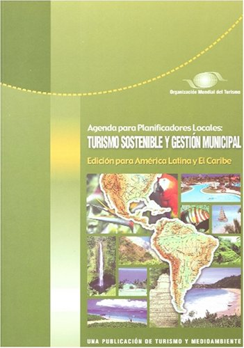 9789284403134: Guide for Local Authorities - Supplementary Volume on Latin America and the Caribbean - Agenda para planificadores Locales: Turismo Sostenible y ... - Volúmenes suplementarios (Spanish Edition)