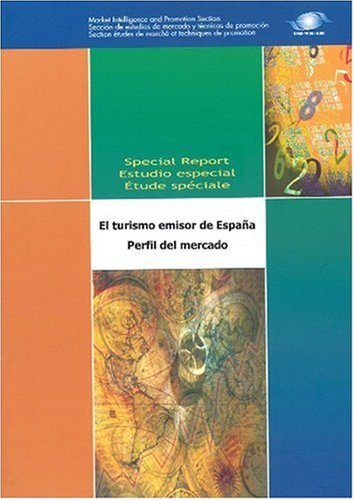 9789284404797: 'Outbound Tourism of Spain - Market Profile - El turismo emisor de Espana - Perfil del mercado (Spanish Edition)